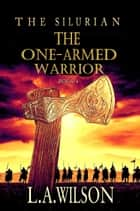 The One-Armed Warrior eBook by L.A. Wilson