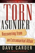 Torn Asunder ebook by David M Carder, R Duncan Jaenicke
