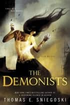 The Demonists ebook by Thomas E. Sniegoski