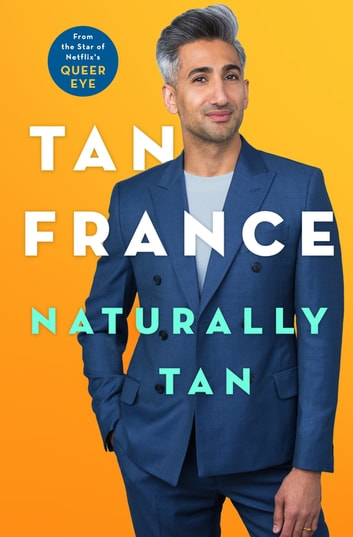 Naturally Tan - A Memoir eBook by Tan France