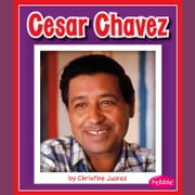 Cesar Chavez audiobook by Christine Juarez