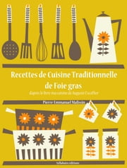 Recettes de Cuisine Traditionnelle de Foie Gras ebook by Kobo.Web.Store.Products.Fields.ContributorFieldViewModel