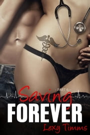Saving Forever - Part 6 - Saving Forever, #6 ebook by Lexy Timms