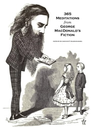 365 Meditations from George MacDonald's Fiction ebook by David Scott Wilson-Okamura