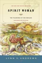 Spirit Woman ebook by Lynn V. Andrews