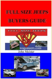 Full Size Jeep Buyer's Guide ebook by John Meister
