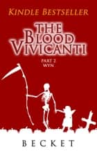 The Blood Vivicanti Part 2 - Wyn ebook by Becket