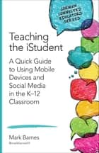 Teaching the iStudent ebook by Mark D. Barnes