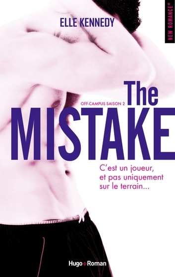 The Mistake Off-campus Saison 2 eBook by Elle Kennedy