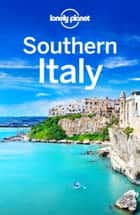 Lonely Planet Southern Italy ebook by Lonely Planet,Cristian Bonetto,Gregor Clark,Brendan Sainsbury