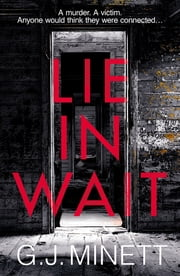 Lie in Wait - A dark and gripping crime thriller ebook by GJ Minett