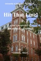Hit That Line! ebook by Glenn Short