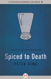 Spiced to Death ebook by Peter King