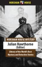 Library of the World's Best Mystery and Detective Stories ebook by Julian Hawthorne (Editor)