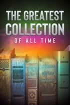 The Greatest Collection of all Time - 130 Novels (Well Formed Edition with multiple Table of Contents) ebook by Alexandre Dumas, Charles Dickens, Jules Verne,...