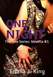 One Night - One Night Series, #1 ebook by Emma J. King