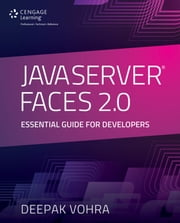 JavaServer Faces 2.0: Essential Guide for Developers ebook by Deepak Vohra
