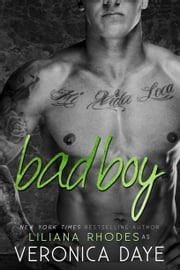 Bad Boy ebook by Veronica Daye,Liliana Rhodes