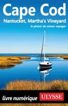 Cape Cod, Nantucket, Martha's Vineyard ebook by Louise Gaboury