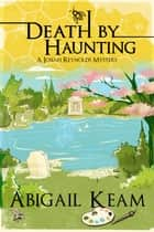Death By Haunting ebook by Abigail Keam