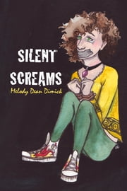 Silent Screams ebook by Melody Dean Dimick