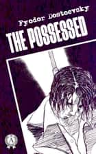 The Possessed ebook by Fyodor Dostoevsky, Constance Garnett