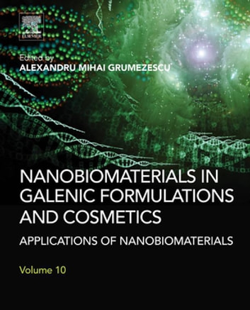 Nanobiomaterials in Galenic Formulations and Cosmetics - Applications of Nanobiomaterials ebook by