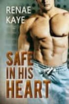 Safe in His Heart ebook by Renae Kaye