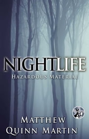 Nightlife: Hazardous Material ebook by Matthew Quinn Martin