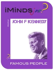 John F Kennedy: Famous People ebook by iMinds