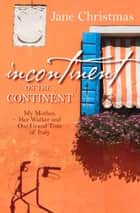 Incontinent on the Continent eBook by Jane Christmas
