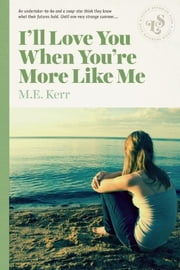 I'll Love You When You're More Like Me ebook by M.E. Kerr