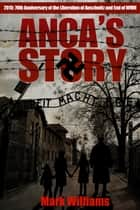 Anca's Story ebook by Mark Williams