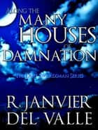 Along the Many Houses of Damnation ekitaplar by R. Janvier del Valle
