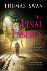 The Final Faberge - An Inspector Jack Oxby Novel ebook by Thomas Swan