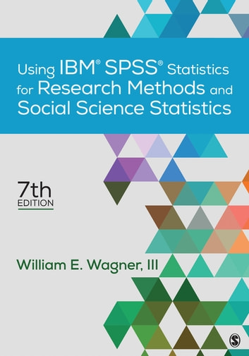 Using IBM SPSS Statistics For Research Methods And Social Science Statistics