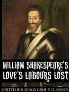 Love's Labours Lost ebook by William Shakespeare