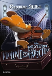 Geronimo stilton ebook search results rakuten kobo el misterio del violn desaparecido geronimo stilton ebook by geronimo stilton manel mart i fandeluxe
