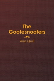 The Gootesnooters ebook by Aria Quill