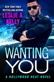 Wanting You ebook by Leslie A. Kelly