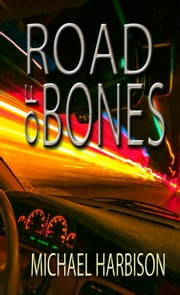 Road of Bones ebook by Michael Harbison