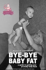 Bye-Bye Baby Fat ebook by MJ Carlesi