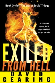 Exiled From Hell - War of the Souls ebook by David Gearing