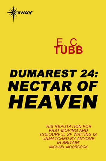Nectar of Heaven - The Dumarest Saga Book 24 ebook by E.C. Tubb