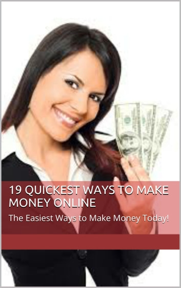 How To: 19 Quickest Ways to Earn Money Online Today! - Exact Guide to Making Money online Now! ebook by Sarah Astarii