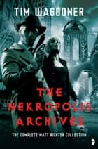 The Nekropolis Archives ebook by