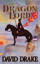 The Dragon Lord ebook by David Drake