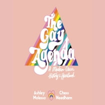 The Gay Agenda - A Modern Queer History & Handbook audiolibro by Ashley Molesso, Chessie Needham, Ron Butler
