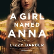 A Girl Named Anna audiobook by Lizzy Barber