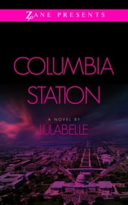 Columbia Station - A Novel ebook by Lulabelle